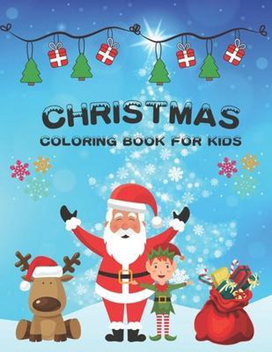 Christmas Coloring Book For Kids: 30 Cute and Easy Christmas Coloring Pages as Christmas Gift For Toddlers, Children and Preschoolers To Enjoy This Ho