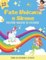 Fate, Unicorni e Sirene. Creature magiche da colorare