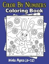 Color By Numbers Coloring Book Kids Ages (8-12)