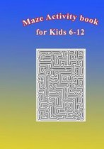 Maze Activity Book for Kids 6-12
