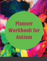 Planner Workbook for Autism - Journal For People With Beautiful Autistic Person In Their Life, To Document Child's Learning, Progress and ... Child With Autism Spectrum Disorder