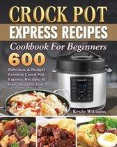 Crock Pot Express Recipes Cookbook For Beginners