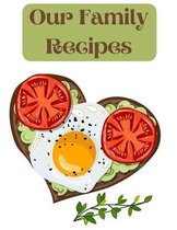 Our Family Recipes: XXL cookbook to note down your favorite recipes- Blank Recipe Book Journal- Blank Recipe Book- Blank Cookbook