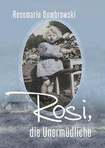 Rosi, die Unermudliche