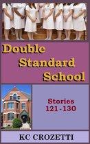 Double Standard School: Stories 121-130