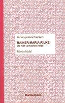 Spirituele Meesters  -   Rainer Maria Rilke