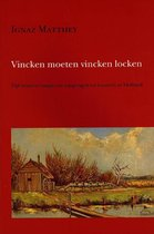 Hollandse studien 39 -   Vincken moeten vincken locken
