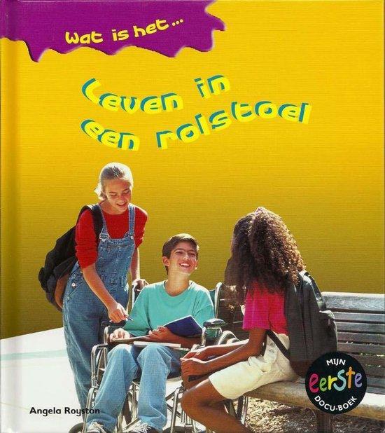 Omslag van Wat is het...  -   Leven in een rolstoel