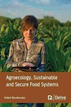 Agroecology, Sustainable and Secure Food Systems