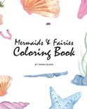 Mermaids and Fairies Coloring Book for Teens and Young Adults (8x10 Coloring Book / Activity Book)