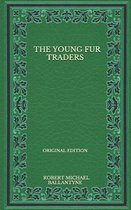 The Young Fur Traders - Original Edition