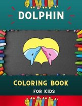 Dolphin coloring book for kids: Funny & easy dolphin coloring book for kids, toddlers & preschoolers, boys & girls: A Fun Kid coloring book for beginners