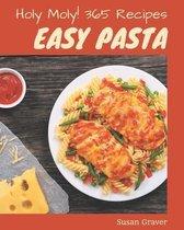 Holy Moly! 365 Easy Pasta Recipes