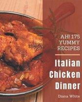 Ah! 175 Yummy Italian Chicken Dinner Recipes