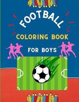 Football coloring book for boys: Funny collection of easy football coloring book for kids, toddlers & preschoolers & boys: A Fun Kid work football book for beginners