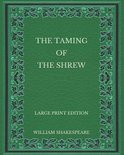 The Taming of the Shrew - Large Print Edition