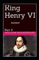 Henry VI Part 3 Annotated