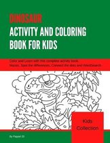 Dinosaur Activity and Coloring Book for Kids