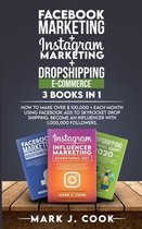 Facebook Marketing + Instagram Marketing + Dropshipping E-commerce 3 Books in 1