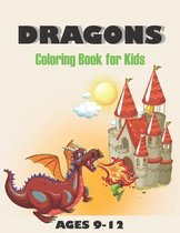 Dragons Coloring Book for Kids ages 9-12