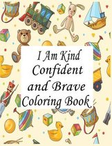 I Am kind Confident And Brave Coloring Book