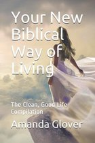 Your New Biblical Way of Living