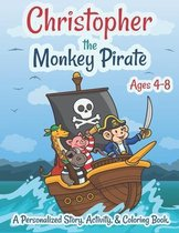 Christopher The Monkey Pirate Ages 4-8 A Personalized Story Activity and Coloring Book