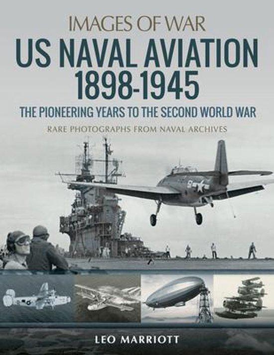 Boek cover US Naval Aviation 1898-1945: The Pioneering Years to the Second World War van Leo Marriott (Paperback)