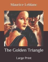 The Golden Triangle: Large Print