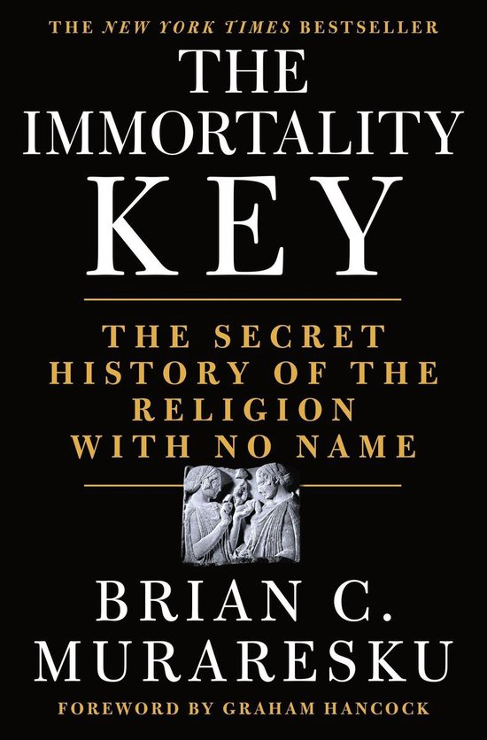 Boek cover The Immortality Key van Brian C. Muraresku (Hardcover)