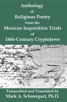 Boek cover Anthology of Religious Poetry from the Mexican Inquisition Trials of 16th-Century CryptoJews van Mark a Schneegurt