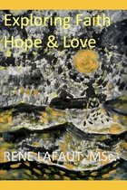 Exploring Faith, Hope & Love