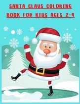 Santa Claus Coloring Book for Kids Ages 2-4