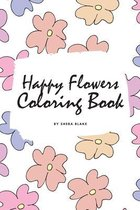 Happy Flowers Coloring Book for Children (6x9 Coloring Book / Activity Book)