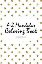 Alphabet Mandalas Coloring Book for Children (6x9 Coloring Book / Activity Book)