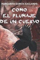 Como El Plumaje de Un Cuervo