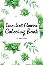 Succulent Flowers Coloring Book for Young Adults and Teens (6x9 Coloring Book / Activity Book)