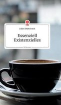 Essenziell Existenzielles. Life is a Story - story.one