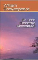 The Life of Sir John Oldcastle Annotated