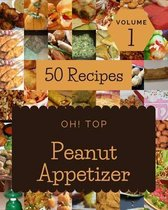 Oh! Top 50 Peanut Appetizer Recipes Volume 1