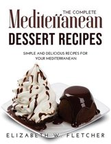 The Complete Mediterranean Dessert Recipes
