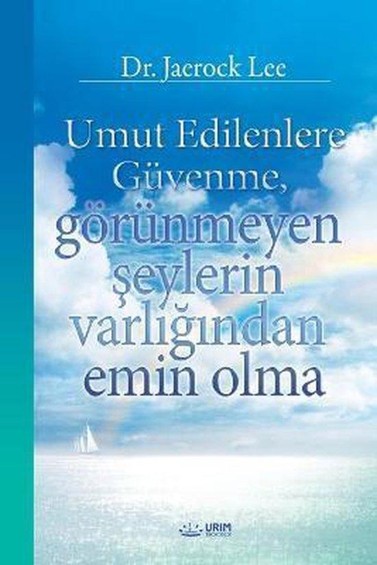 Umut Edilenlere Guvenme, goerunmeyen şeylerin varlığından emin olma(Turkish)