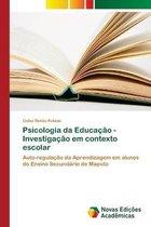 Psicologia da Educacao - Investigacao em contexto escolar