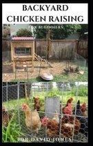 Backyard Chicken Raising for Beginners