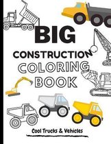 BIG Construction Coloring Book Cool Trucks & Vehicles