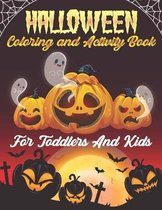 Halloween Coloring and Activity Book For Toddlers and Kids