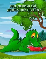 Cool Coloring and Activity Book for Kids: Learning Workbooks