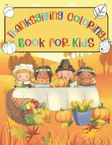 Thanksgiving Coloring Book For Kids: Ages 4-8 A Collection of Cute Coloring Pages for Children, Boys, Girls, Kindergarten and Preschool