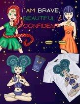 I Am Brave, Beautiful & Confident
