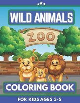Wild Animals Coloring Book For Kids Ages 3-5